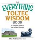 The Cover of The Everything Toltec Wisdom Book by Allan Hardman